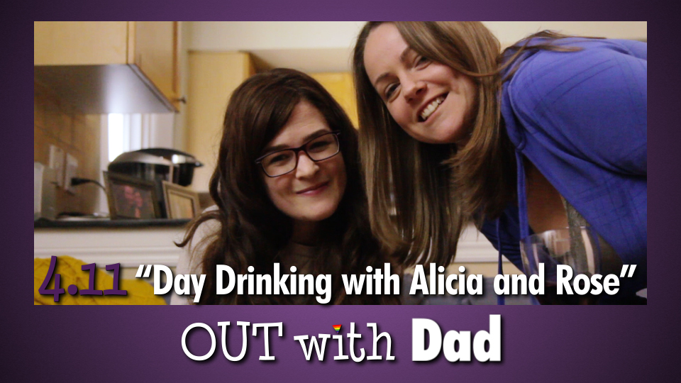 """4.11 """"Day Drinking with Alicia and Rose"""""""