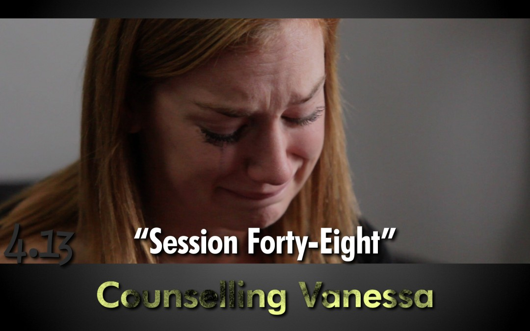 "4.13 ""Counselling Vanessa  – Session Forty-Eight"""