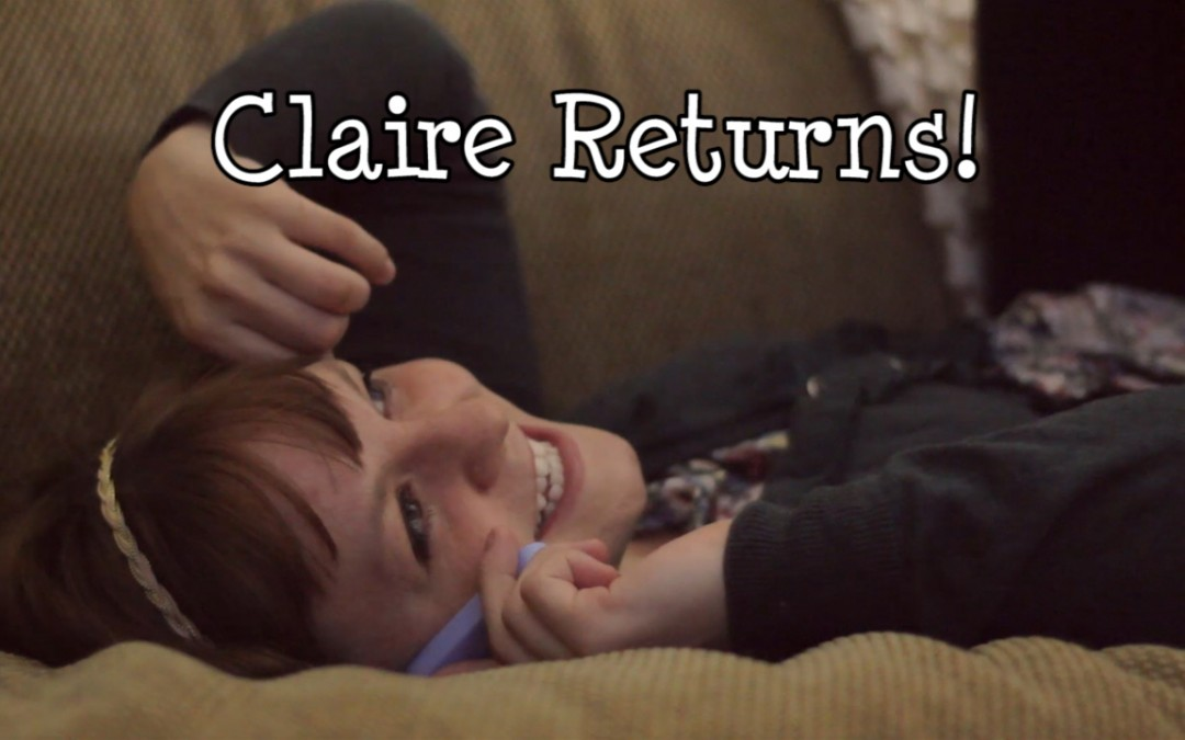 Claire Returns!