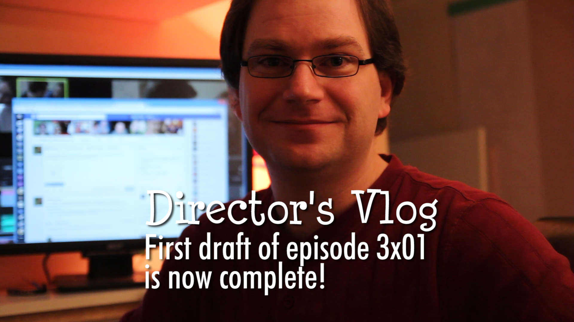Director's Vlog: First draft of episode 3.01 complete!