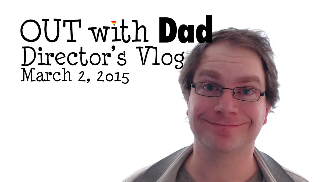 Director's Vlog – March 2, 2015