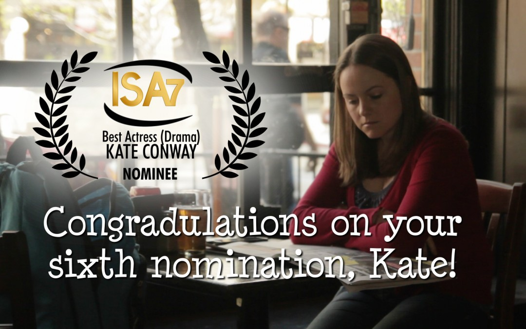 Kate Conway nominated for ISA7 Best Acting award!