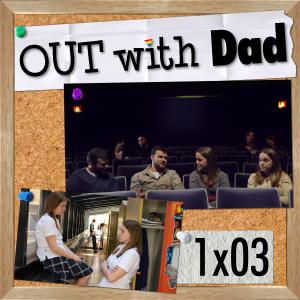 """1.03 """"Movie Night with Dad"""""""